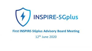 INSPIRE-5Gplus Advisory Board Meeting